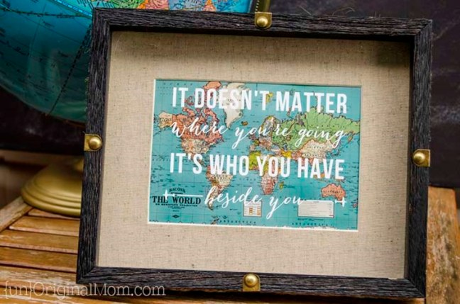 Framed image of the quote: It doesn't matter where you're going, it's who you have beside you.